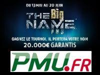 PMU Poker : The Big Name, 20 000 Euro et 1 Tournoi à votre nom